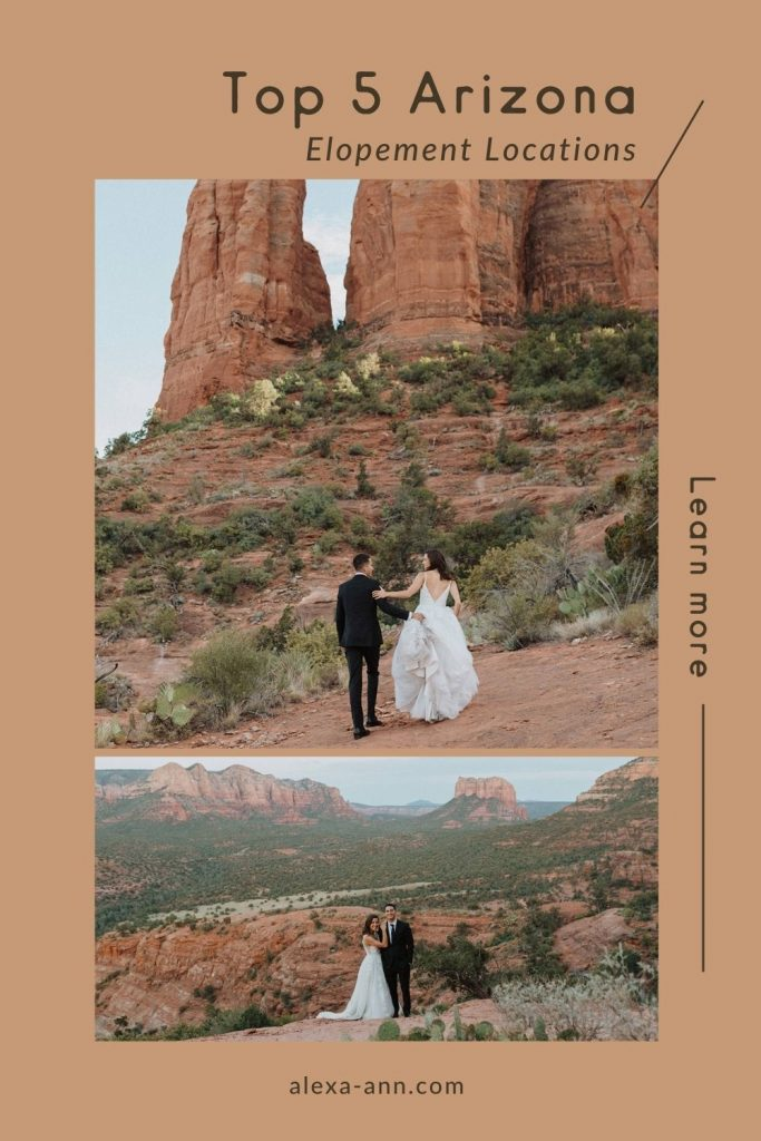 Images of a bride and groom during their Arizona elopement photographed by Alexa Ann Photography and overlaid with text that reads Top 5 Arizona Elopement Locations, Learn more.