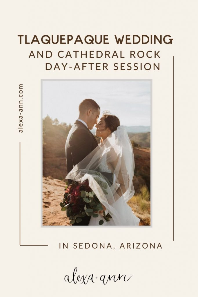 Image of bride and groom embracing in the desert during their adventurous wedding photographed by Alexa Ann overlaid with text that reads Tlaquepaque Wedding and Cathedral Rock Day After Session in Sedona, AZ.