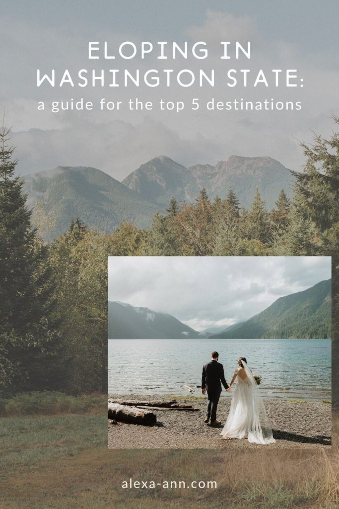 A bride and groom holding hands while overlooking a lake during their elopement; image by Alexa Ann Photography and overlaid with text that reads Eloping in Washington State: A guide for the top 5 destinations
