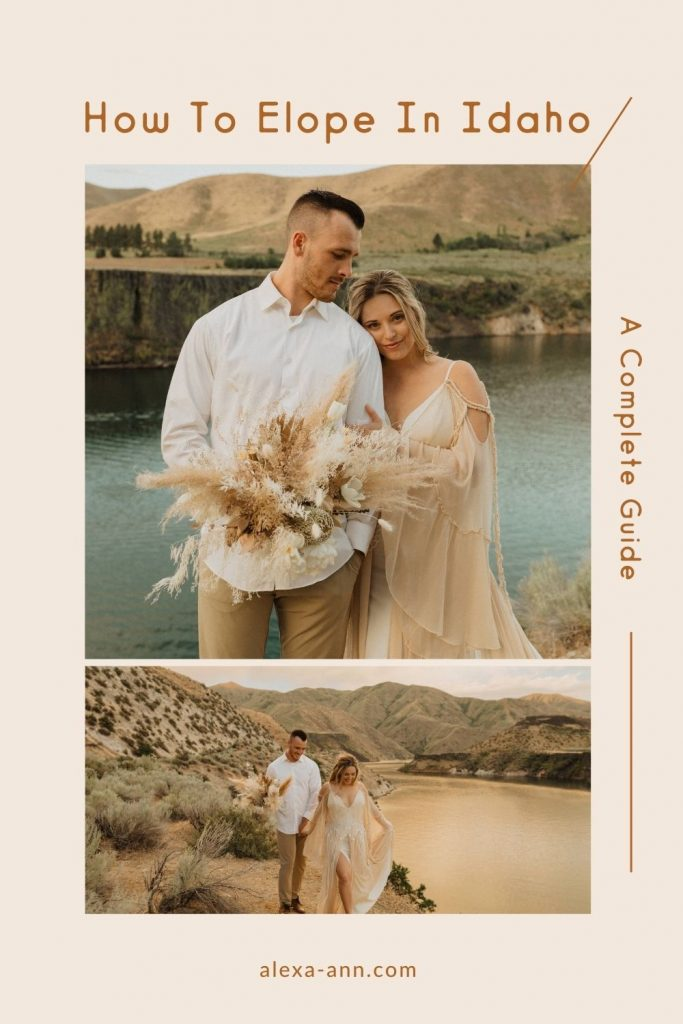 Collage of bride and groom posing for photos during their Idaho Elopement session photographed by Alexa Ann; image overlaid with text that reads How to Elope in Idaho A Complete Guide