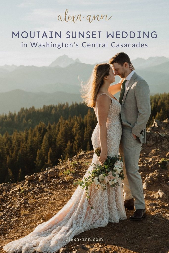 Bride and groom posing during their mountain sunset wedding in the Central Cascades; image overlaid with text that reads Mountain Sunset Wedding in Washington's Central Cascades